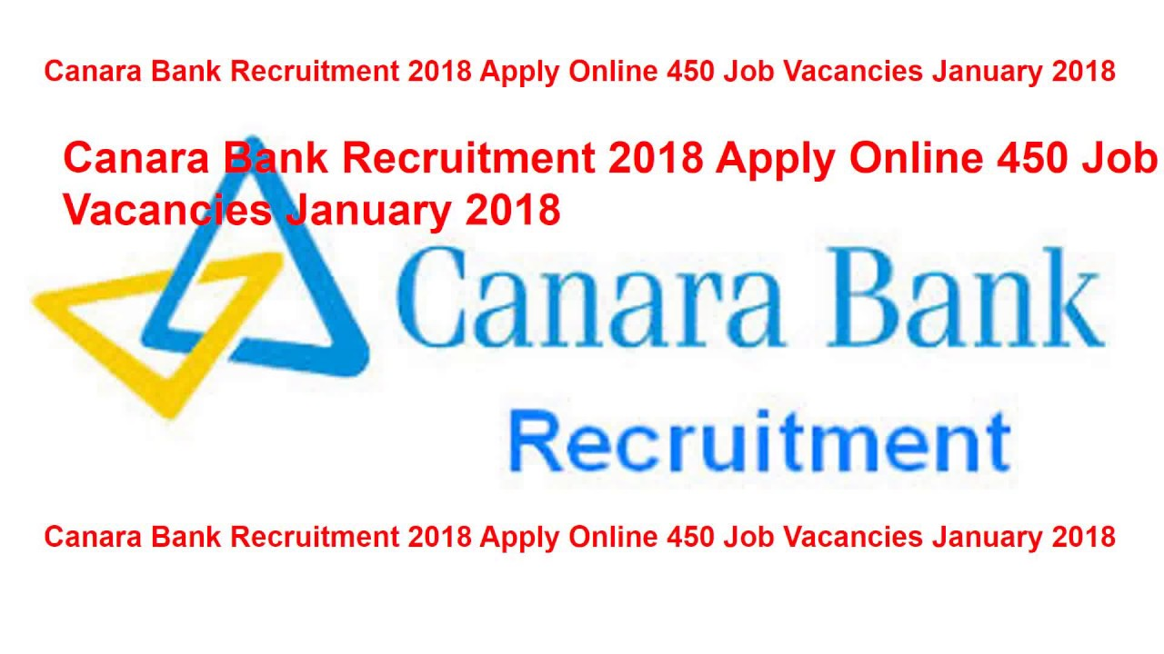 Canara Bank Recruitment 2018 Apply Online 450 Job Vacancies January ...