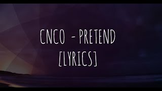 Cnco Pretend LYRICS LETRA.mp3