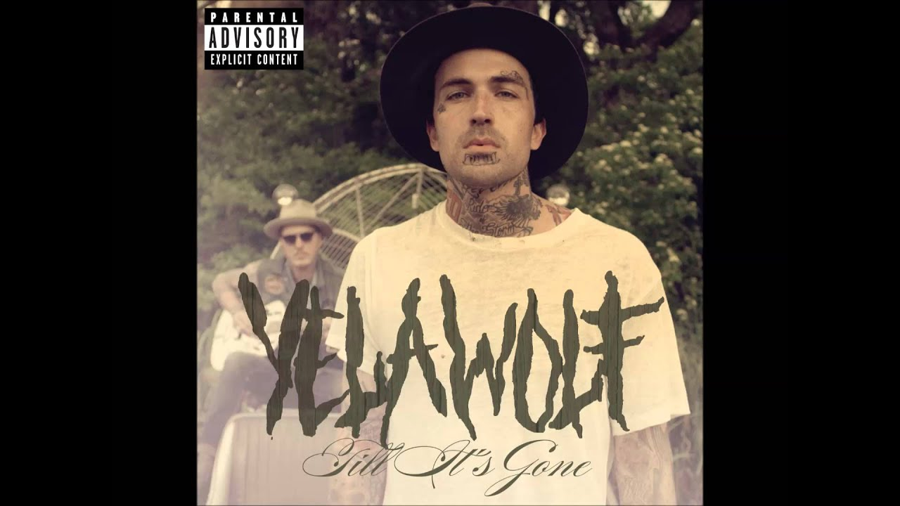 Yelawolf Son Til It's Gone