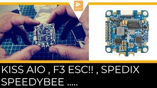 YES A F3 ESC!! Things Just keep getting better // iFlight Kiss AIO, Speedybee, Spedix, F7 kakute