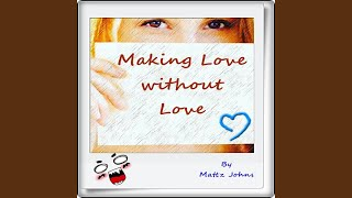 Making Love Without Love