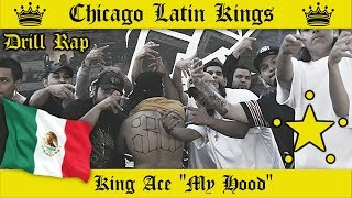 """King Ace """"My Hood"""" [NEW LATIN KINGS GANG  CHICAGO DRILL TRAP RAP 2019!!] CHICANO RAP"""