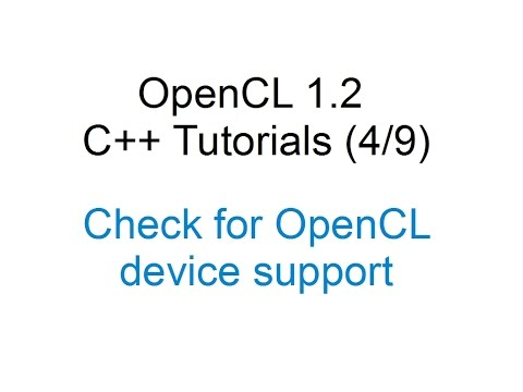 [OpenCL 1.2 C++ Tutorials 4/9] - Check for OpenCL device support