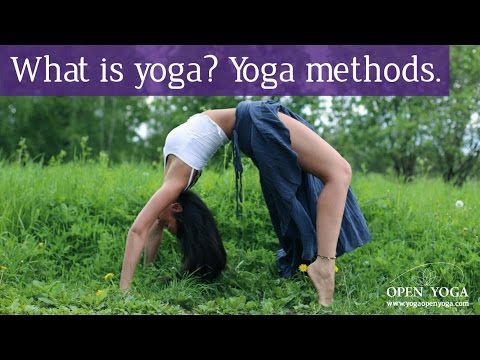 What is yoga? Yoga Methods. The theory of yoga. Yoga guide for begginners.