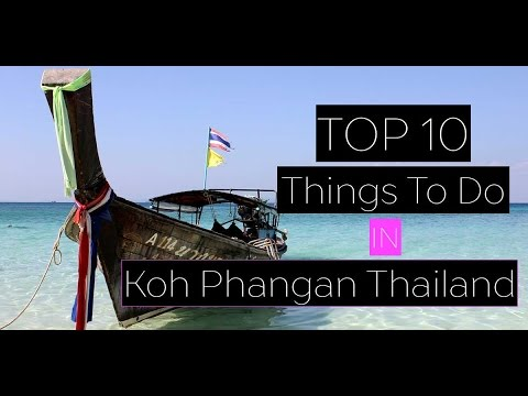 TOP 10 Things To Do In  Koh Phangan Thailand..Best Things To Do In Thailand..What To Do In Thailand