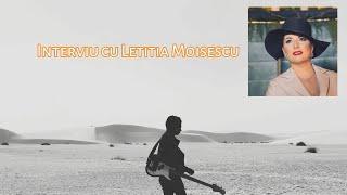 Interviu cu Letitia Moisescu