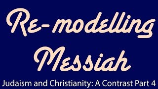Judaism and Christianity: A Contrast : Ep 4