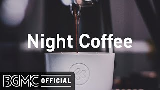 Night Coffee: Night Smooth Sensual Slow Jazz and Black Night for Relaxing