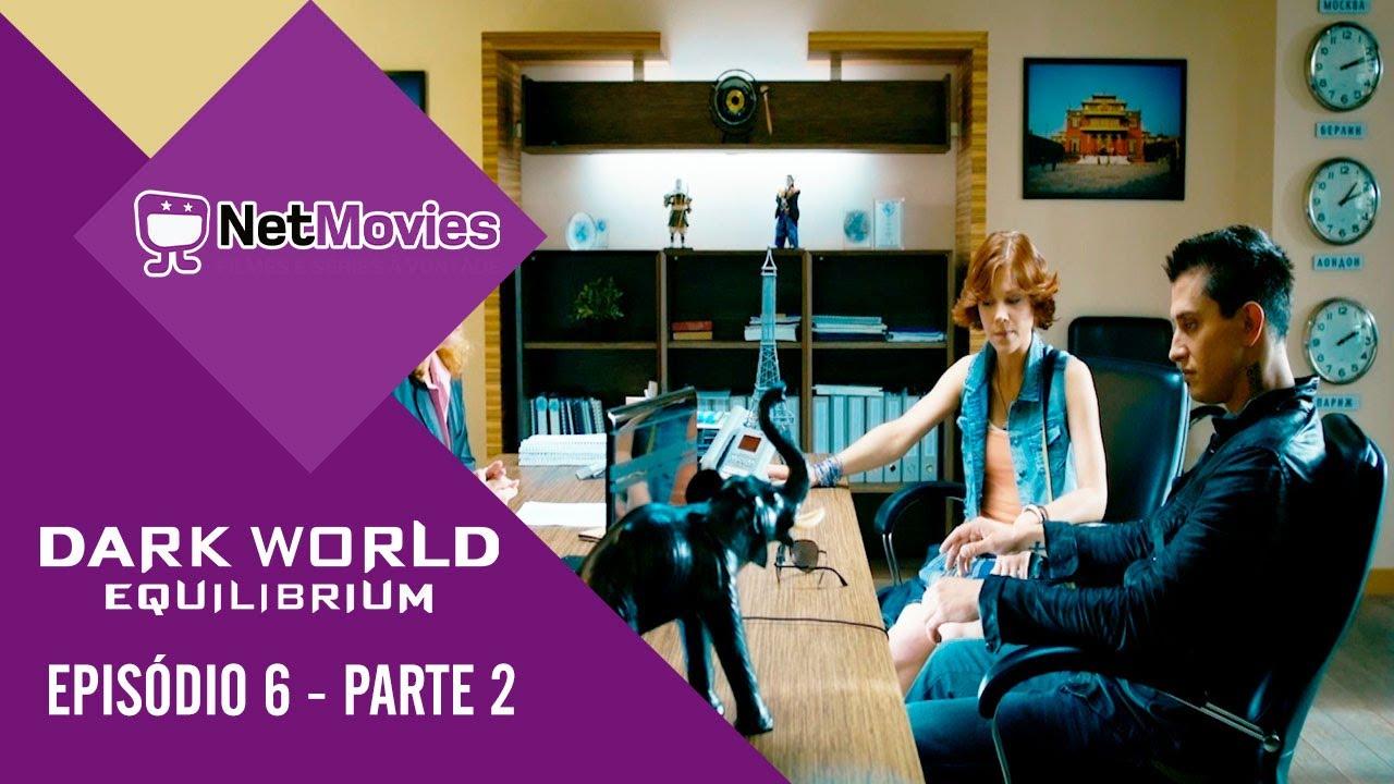 Dark World Equilibrium - Episódio 6 - PARTE 2/3 | Netmovies