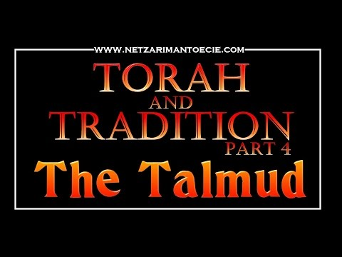 Torah & Tradition - Part 4 (The Talmud)