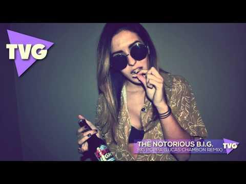The Notorious B.I.G. - Big Poppa (Lucas Chambon Remix)