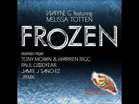 Wayne G feat Melissa Totten ' Frozen'  (Paul Goodyear's 3am Big Room Mix)
