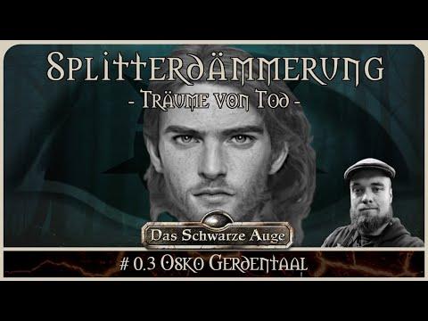 [DSA] Die Splitterdämmerung #0.3 - Prelude Osko Gerdentaal | Pen and Paper Rollenspiel