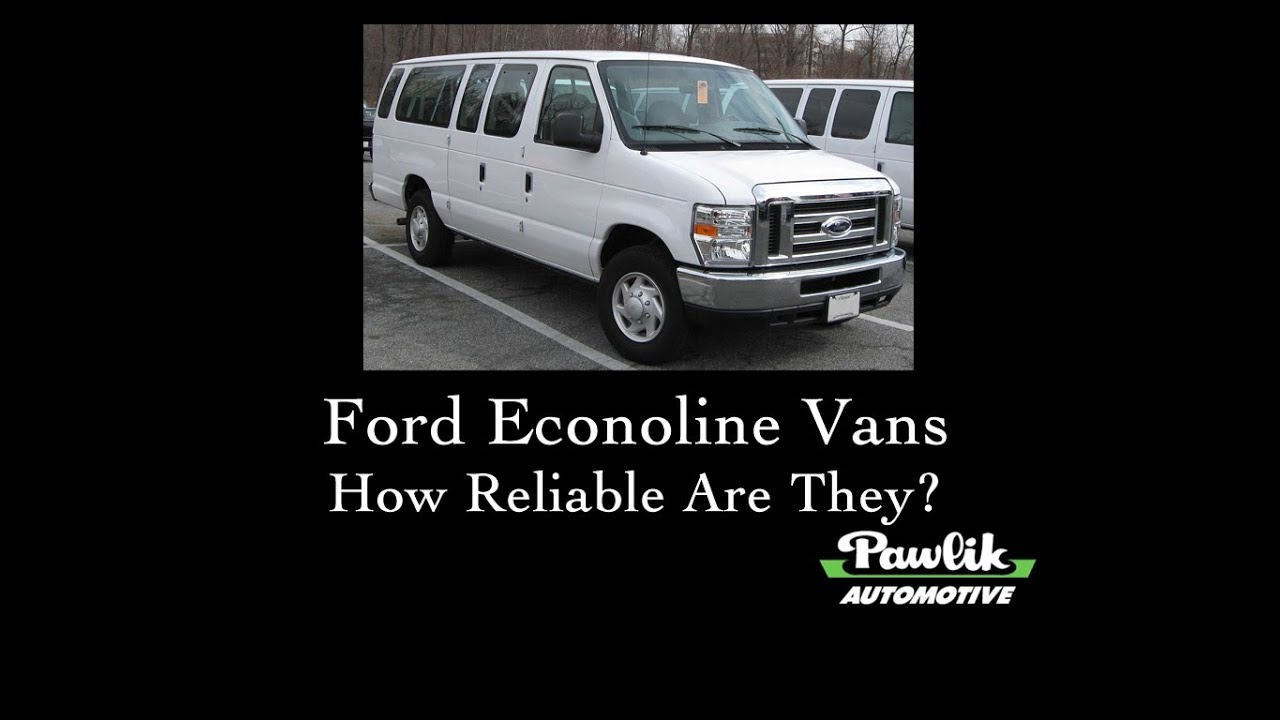 Ford Econoline Vans, How Reliable Are They?- Pawlik