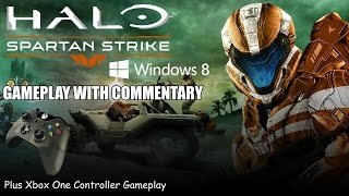 Halo Spartan Strike (Windows 8 & Xbox One Controller) Gameplay With Commentary
