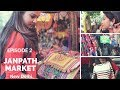 Janpath Market New Delhi | Cheap Street Shopping Guide| Jhumka, Bags, Clothes, Kurti, Food