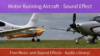 Motor Running Aircraft - Sound Effect - Audio Library!