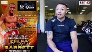 ZELFA BARRETT NEXT FIGHT APRIL 27TH AND THEN ON WARRINGTON-GALAHAD BILL