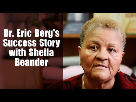Dr Eric Berg's Success Story with Sheila Beander