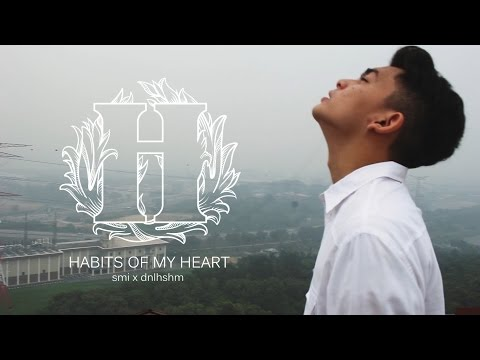 Habits Of My Heart ( cover ) - Syed Mir Iqbal x Dnl Hshm