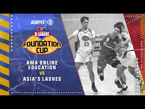 Full Game: AMA Online Education vs. Asia's Lashes | PBA D-League Foundation Cup 2019