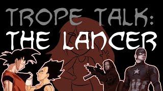 Trope Talk: Lancers