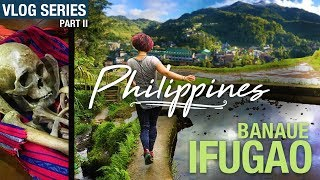 Travel Vlog: Philippines Rice Terraces, Part 2, Banaue