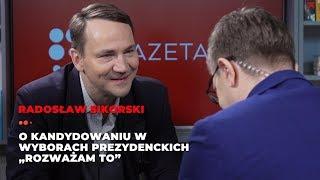"""Radosław Sikorski na prezydenta? """"Rozważam to"""""""