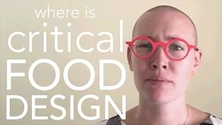 Where is Critical Food Design?