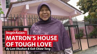 Matron's House of Tough Love | InspirAsian | CNA Insider