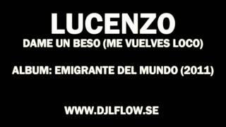 Lucenzo - Me vuelves Loco (Dame un Beso) 2011