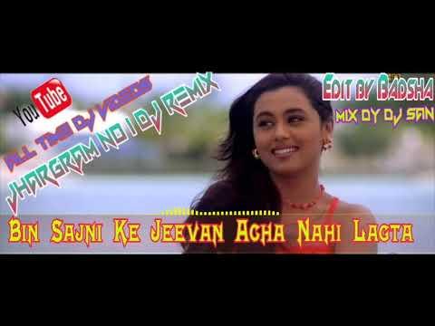 bin-sajni-ke-jeevan-acha-nahi-lagta-mix-dj-san