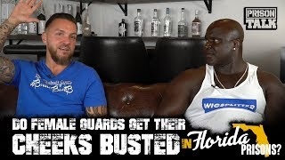 Do female guards get their Cheeks Busted in Florida Prisons? - Prison Talk 17.19