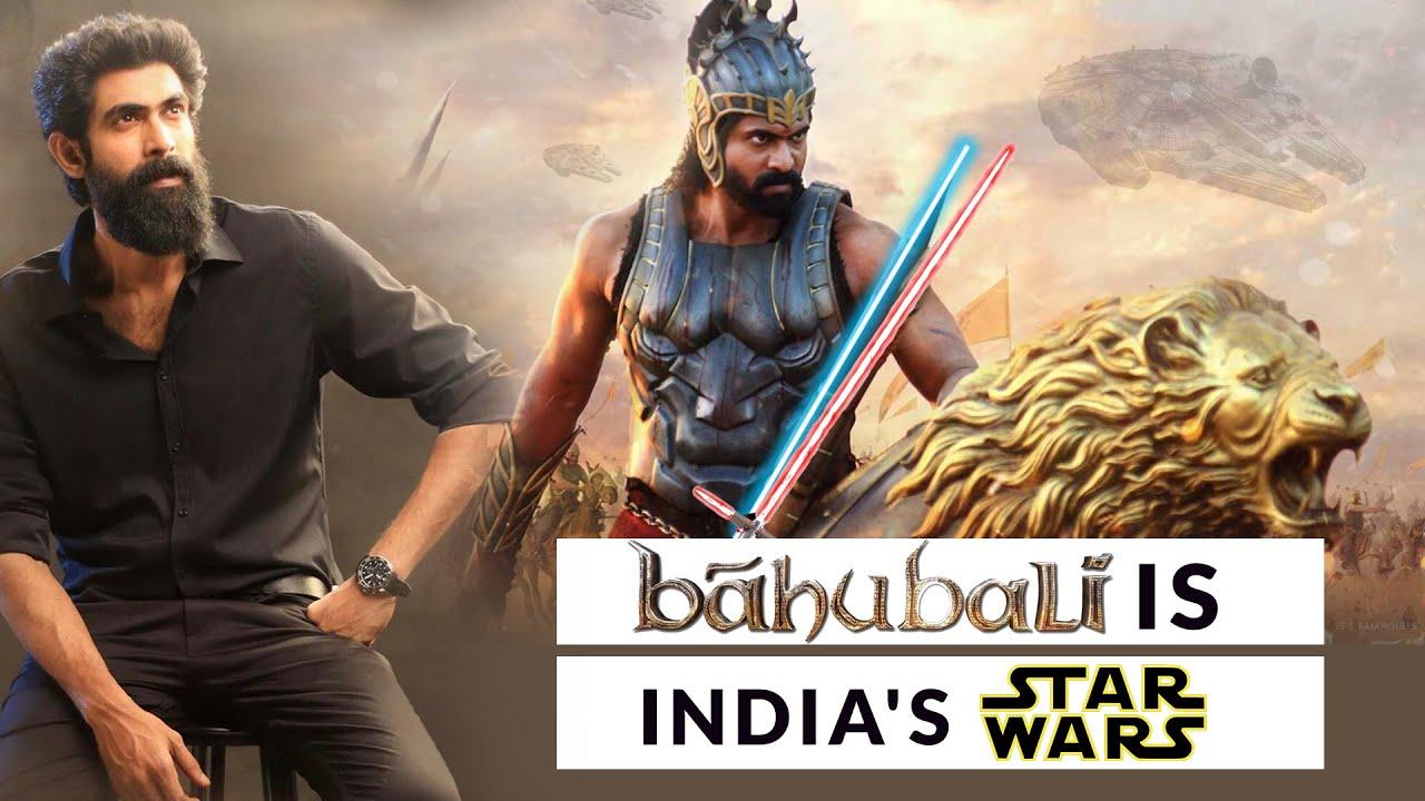 Download Rana Dagubatti: Baahubali has done to Indian cinema what Star Wars did to the West   SS Rajamouli