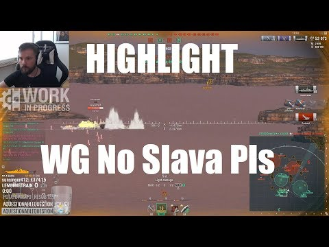 Highlight: WG. Pls No Slava.
