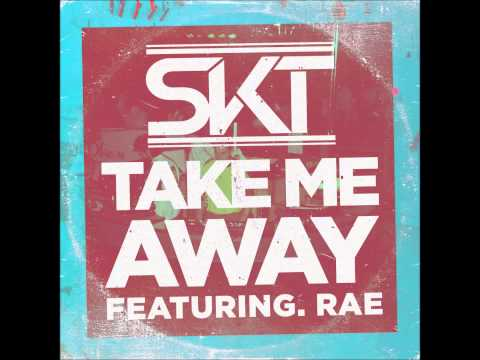 DJ S.K.T feat Rae – Take Me Away