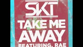 DJ S.K.T feat Rae – Take Me Away