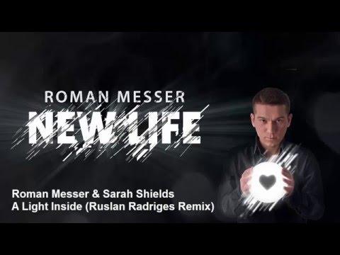 Roman Messer & Sarah Shields - A Light Inside (Ruslan Radriges Remix)