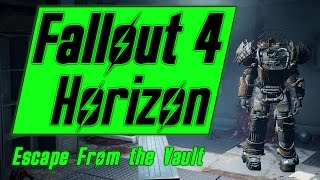Fallout 4 Horizon - Escape from the Vault - Episode 1
