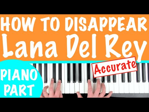 How to play 'HOW TO DISAPPEAR' by Lana Del Rey   Piano Tutorial Lesson