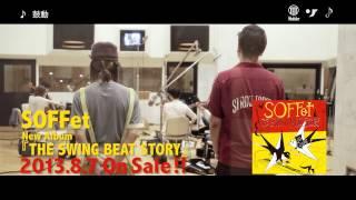 SOFFet ニューアルバム「THE SWING BEAT STORY」発売中! オフィシャル...