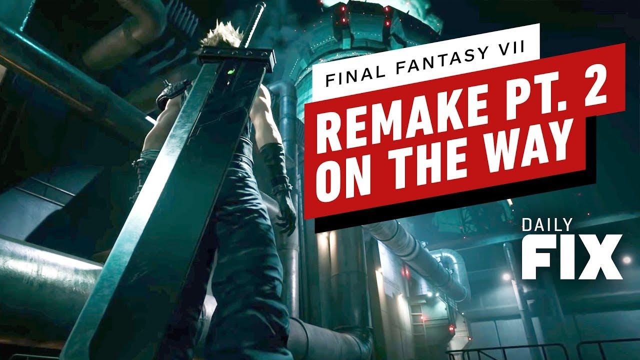Final Fantasy 7 remake pt. 2 Venir plus vite que nous le pensions   IGN Daily Fix + vidéo