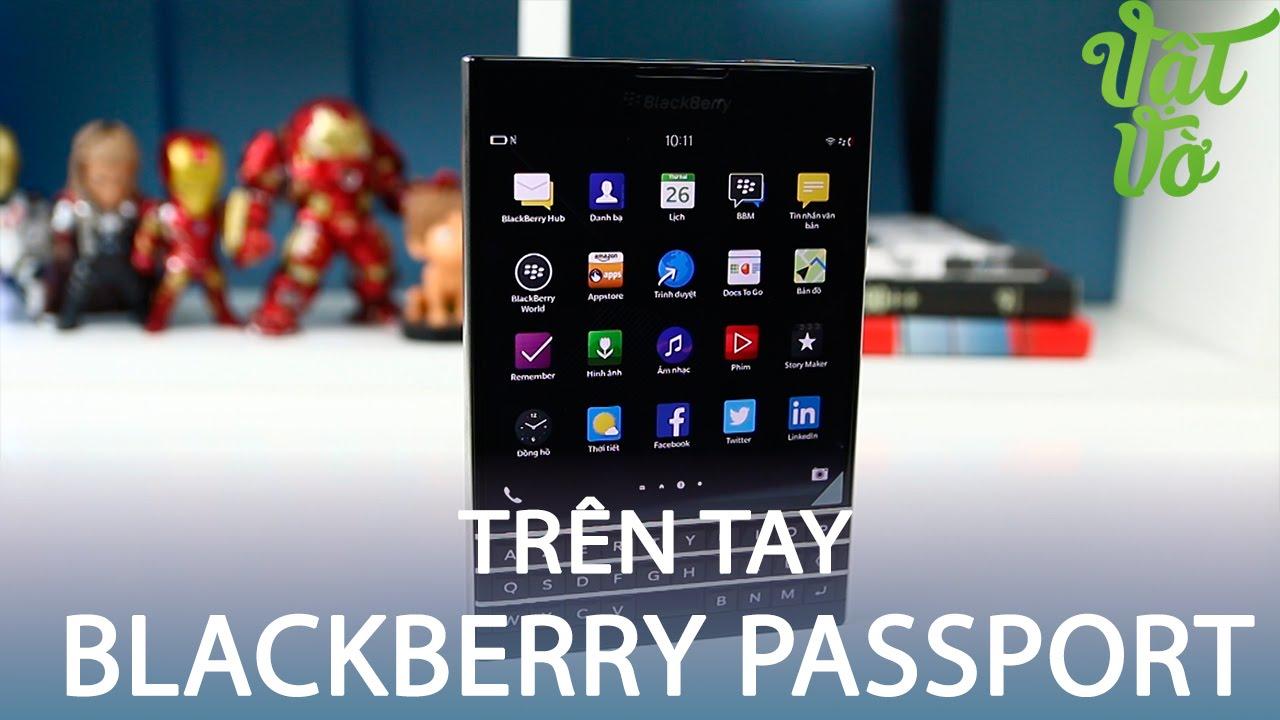Vật Vờ| Mở hộp & trên tay nhanh Blackberry Passport thị trường Pháp