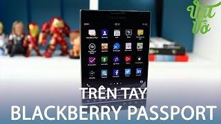 Vật Vờ  Mở hộp & trên tay nhanh Blackberry Passport thị trường Pháp