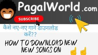 Pagal world se song kaise download kare?