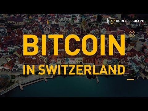 Bitcoin in Switzerland | Cointelegraph Documentary