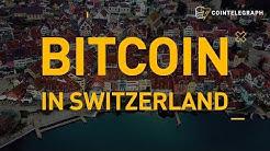 Bitcoin in Switzerland | Cointelegraph Documentary
