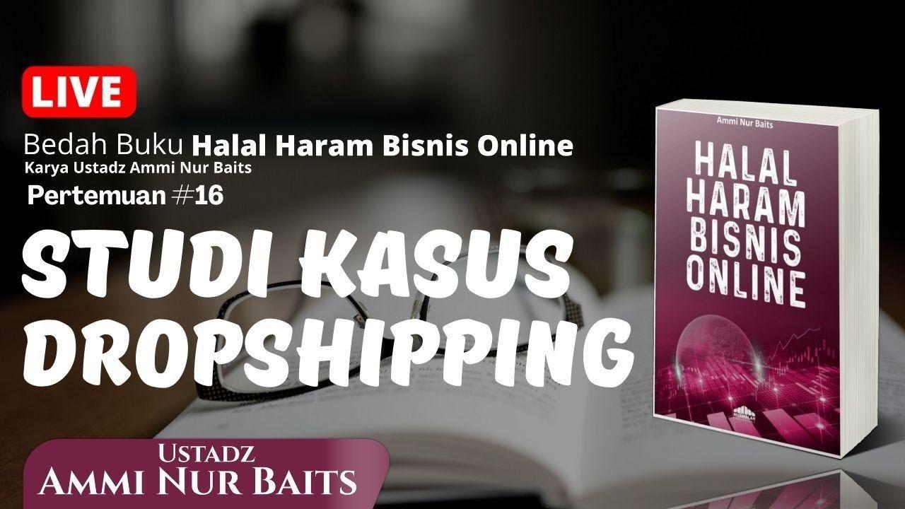Halal Haram Bisnis Online #16 | Studi Kasus Dropshipping ...