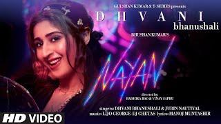 Nayan (Full Video Song) | Dhvani B | Jubin Nautiyal | Manoj Muntashir .