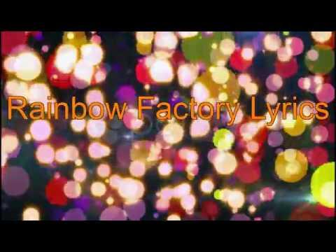 Rainbow Factory Lyrics